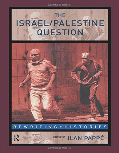 The Israel/Palestine Question By Edited by Ilan Pappe