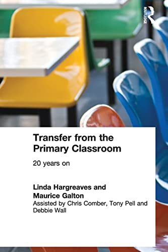 Transfer from the Primary Classroom By Maurice Galton