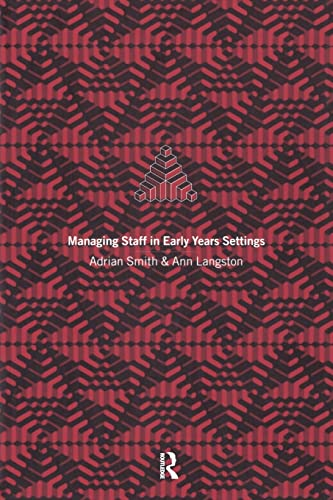 Managing Staff in Early Years Settings By Ann Langston (Early Years Advisor, UK)