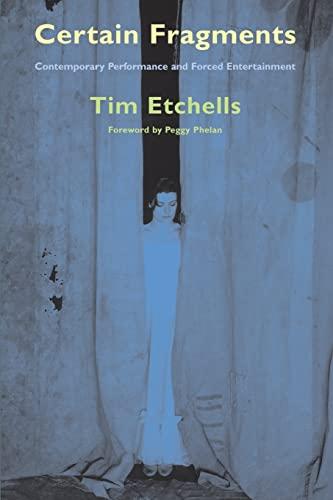 Certain Fragments By Tim Etchells (Lancaster University, UK)