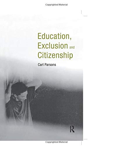 Education, Exclusion and Citizenship By Carl Parsons