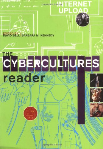 The Cybercultures Reader by David Bell