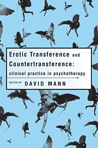 Erotic Transference and Countertransference By David Mann (in private practice, London, UK.NHS Trust, Kent, UK)