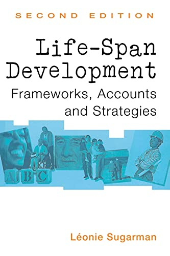 Life-span Development: Theories, Concepts and Interventions (New Essential Psychology) By Leonie Sugarman