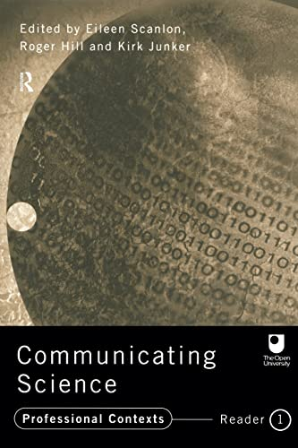 Communicating Science: Professional Contexts (OU Reader): Reader 1 (Open University Reader) by Edited by Eileen Scanlon