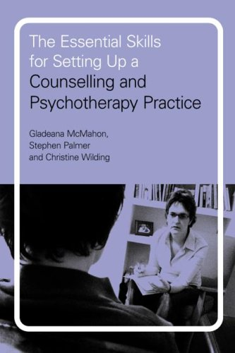 The Essential Skills for Setting Up a Counselling and Psychotherapy Practice by Stephen Palmer