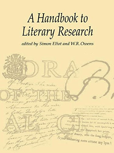 The Handbook to Literary Research By Edited by Delia da Sousa Correa (The Open University, UK)