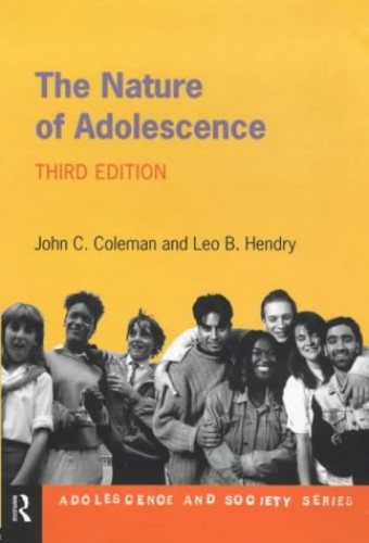 The Nature of Adolescence. 3e By John C. Coleman, Ph. D.