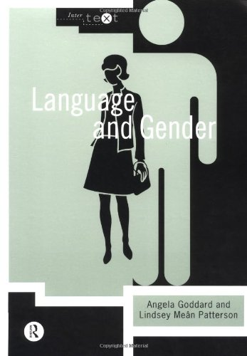 Language and Gender By Angela Goddard (Formerly at York St. John University, UK)