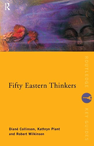 Fifty Eastern Thinkers By Diane Collinson (Formerly Open University, UK)