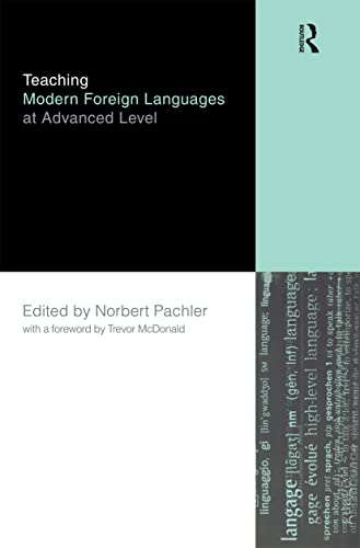 Teaching Modern Foreign Languages at Advanced Level By Edited by Norbert Pachler
