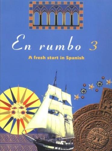 En rumbo 3 By Spanish Course Team