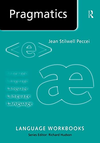 Pragmatics (Language Workbooks) By Jean Stilwell Peccei (formerly at Roehampton University, UK)