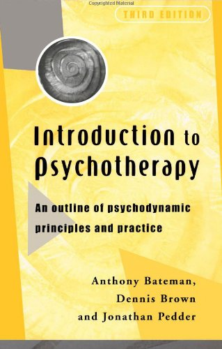 Introduction to Psychotherapy, third edition By Anthony Bateman (De Montfort University, UK)