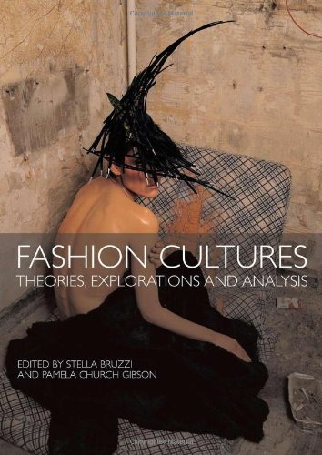 Fashion Cultures: Theories, Explorations and Analysis By Edited by Stella Bruzzi (University of Warwick, UK)
