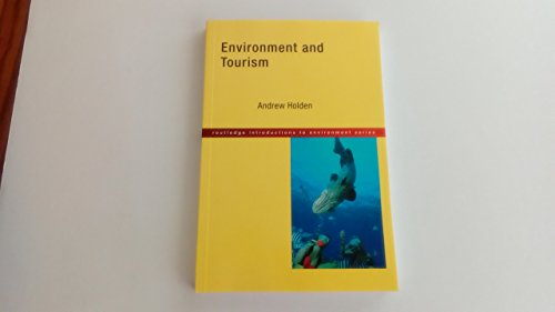 Environment and Tourism By Andrew Holden