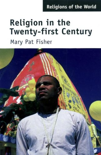 Religion in the Twenty-First Century By Mary Pat Fisher