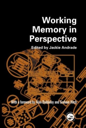 Working Memory in Perspective By Edited by Jackie Andrade