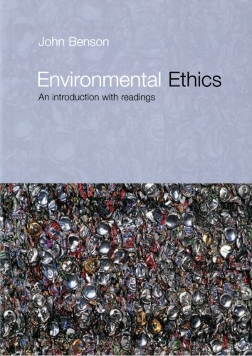 Environmental Ethics: An Introduction with Readings by John Benson