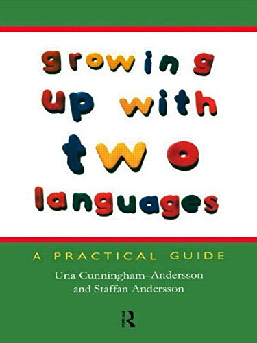 Growing Up with Two Languages: A Practical Guide By Una Cunningham-Andersson