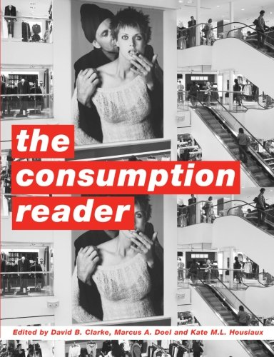 The Consumption Reader By Edited by David B. Clarke