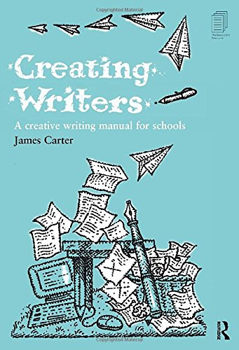 Creating Writers By James Carter