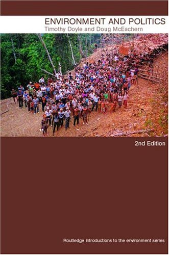 Environment and Politics, 2nd edition By Professor Timothy Doyle