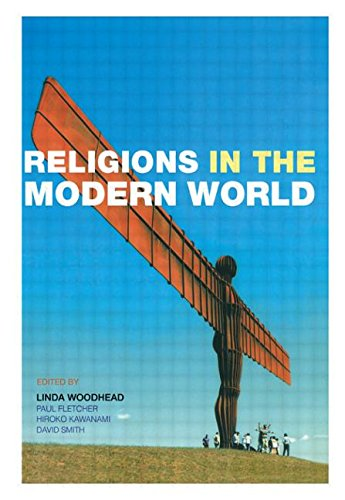 Religions in the Modern World By Edited by Linda Woodhead, MBE (Lancaster University, UK)