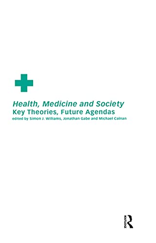 Health, Medicine and Society By Edited by Michael Calnan
