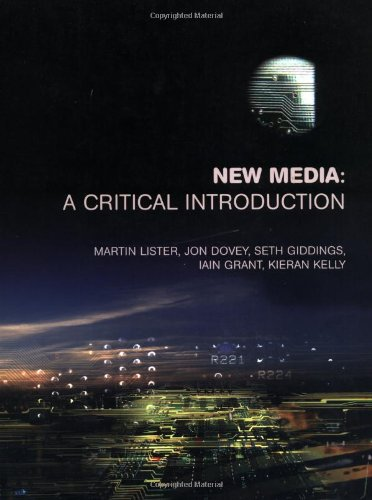 New Media: A Critical Introduction By Martin Lister (University of the West of England UK)