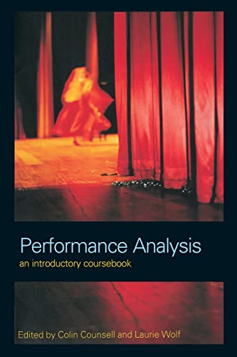 Performance Analysis: An Introductory Coursebook Edited by Colin Counsell