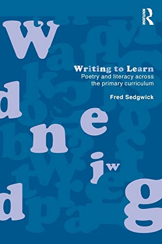Writing to Learn By Fred Sedgwick (Writer, journalist and commentator, UK)