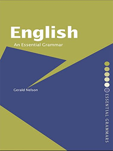 English: An Essential Grammar By Gerald Nelson (The Chinese University of Hong Kong, China)