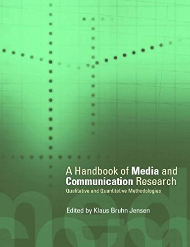 A Handbook of Media and Communication Research By Edited by Klaus Bruhn Jensen