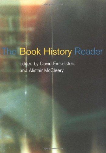 The Book History Reader By Edited by Alistair McCleery (Edinburgh Napier University, UK)