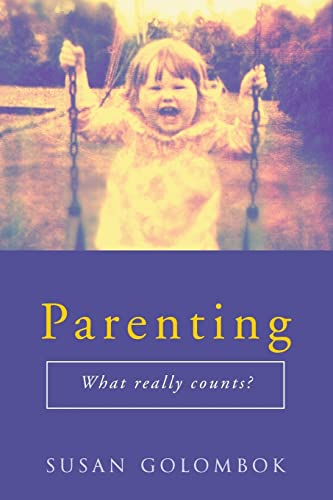 Parenting,What Really Counts By Susan Golombok