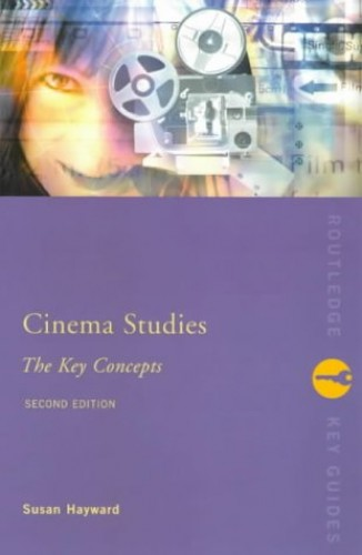 Cinema Studies: The Key Concepts By Susan Hayward