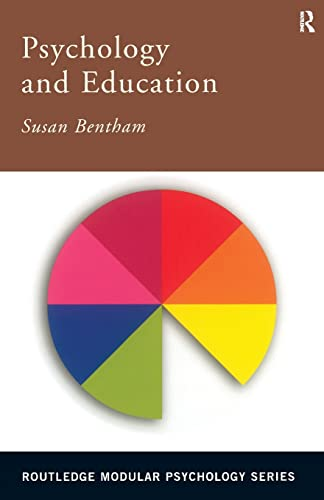 Psychology and Education By Susan Bentham (Bognor Regis Community College of Adult Education, UK)