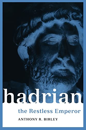 Hadrian: The Restless Emperor (Roman Imperial Biographies) By Anthony R. Birley