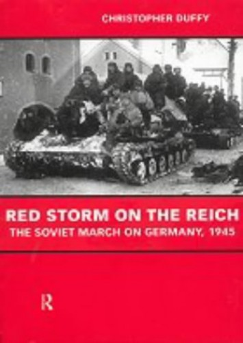 Red Storm on the Reich By Christopher Duffy