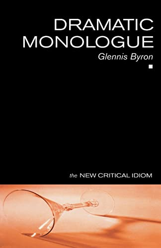 Dramatic Monologue (The New Critical Idiom) By Glennis Byron