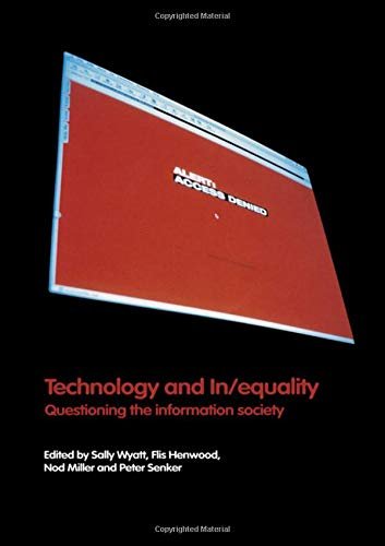 Technology and In/equality By Flis Henwood