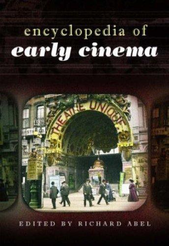 Encyclopedia of Early Cinema By Richard Abel
