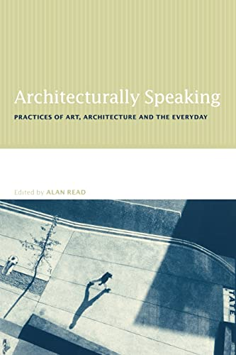 Architecturally Speaking By Alan Read