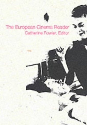 European Cinema Reader By Catherine Fowler