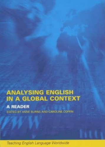 Analyzing English in a Global Context By Anne Burns