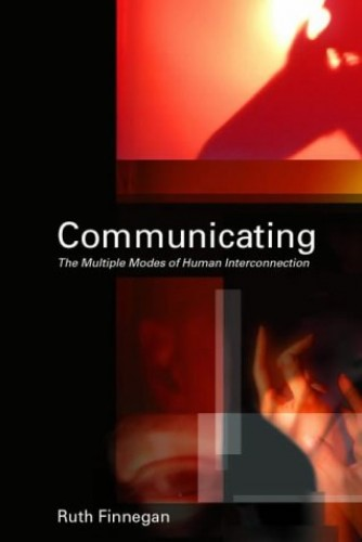 Communicating By Ruth Finnegan (The Open University, UK)