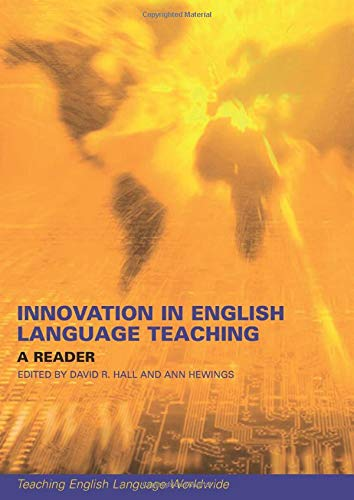 Innovation in English Language Teaching By Edited by David R. Hall