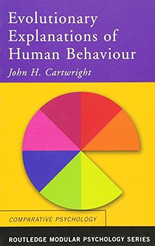 Evolutionary Explanations of Human Behaviour By John H. Cartwright