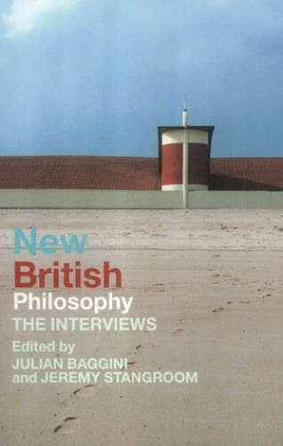 New British Philosophy By Edited by Julian Baggini